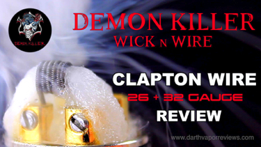 Demon Killer Wick n Wire Clapton Wire Review