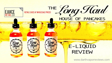 The Long Haul E-Liquid Line Review